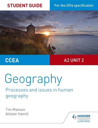 CCEA A2 Unit 2 Geography Student Guide 5: Processes and issues in human geography (Paperback)