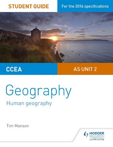 CCEA AS Unit 2 Geography Student Guide 2: Human Geography (Paperback)