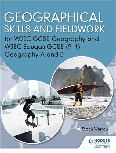 Geographical Skills and Fieldwork for WJEC GCSE Geography and WJEC Eduqas GCSE (9-1) Geography A and B (Paperback)