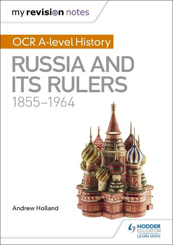 My Revision Notes: OCR A-level History: Russia and its Rulers 1855-1964 (Paperback)