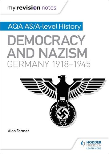 My Revision Notes: AQA AS/A-level History: Democracy and Nazism: Germany, 1918-1945 (Paperback)