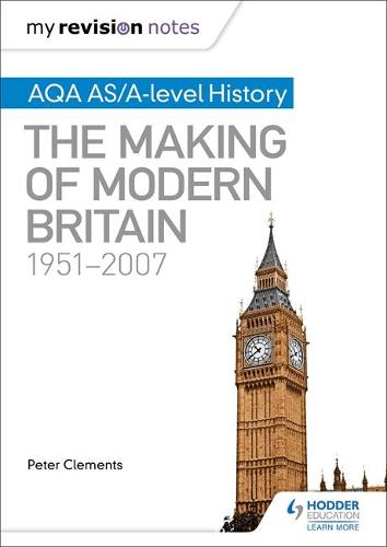 My Revision Notes: AQA AS/A-level History: The Making of Modern Britain, 1951-2007 (Paperback)
