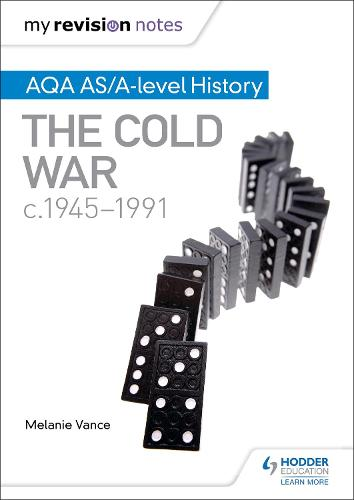 My Revision Notes: AQA AS/A-level History: The Cold War, c1945-1991 (Paperback)