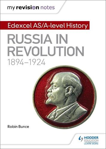 My Revision Notes: Edexcel AS/A-level History: Russia in revolution, 1894-1924 (Paperback)