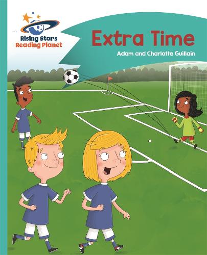 Reading Planet - Extra Time - Turquoise: Comet Street Kids - Rising Stars Reading Planet (Paperback)