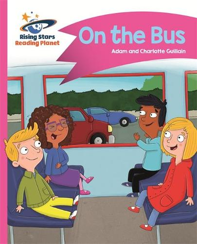 Reading Planet - On the Bus - Pink B: Comet Street Kids - Rising Stars Reading Planet (Paperback)