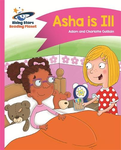 Reading Planet - Asha is Ill - Pink B: Comet Street Kids - Rising Stars Reading Planet (Paperback)