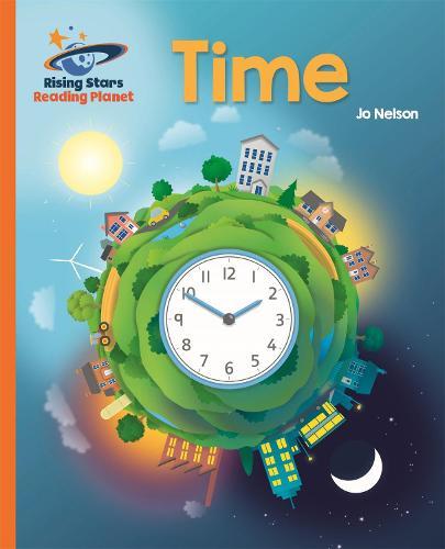 Reading Planet - Time - Orange: Galaxy - Rising Stars Reading Planet (Paperback)