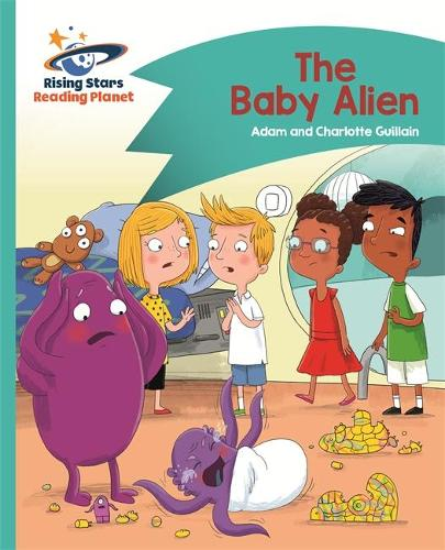 Reading Planet - The Baby Alien - Turquoise: Comet Street Kids - Rising Stars Reading Planet (Paperback)