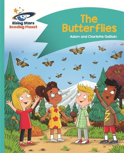 Reading Planet - The Butterflies - Turquoise: Comet Street Kids - Rising Stars Reading Planet (Paperback)
