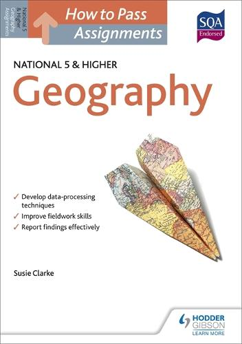 How to Pass National 5 and Higher Assignments: Geography - How To Pass - Higher Level (Paperback)