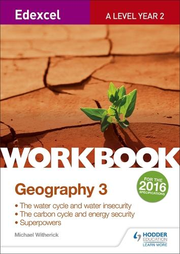 Edexcel A Level Geography Workbook 3: Water cycle and water insecurity; Carbon cycle and energy security; Superpowers. (Paperback)