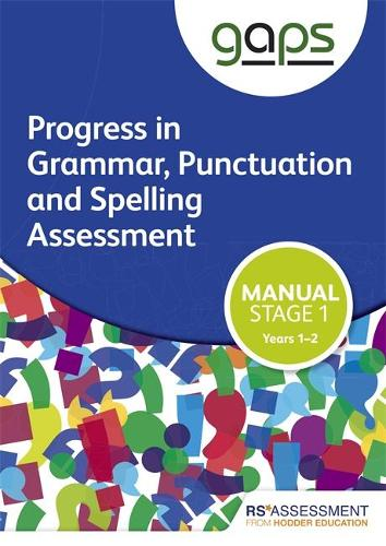 GAPS Stage One (Tests 1-2) Manual (Progress in Grammar, Punctuation and Spelling Assessment) (Paperback)