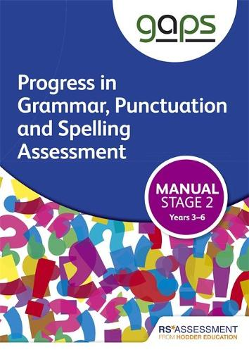 GAPS Stage Two (Tests 3-6) Manual (Progress in Grammar, Punctuation and Spelling Assessment) (Paperback)