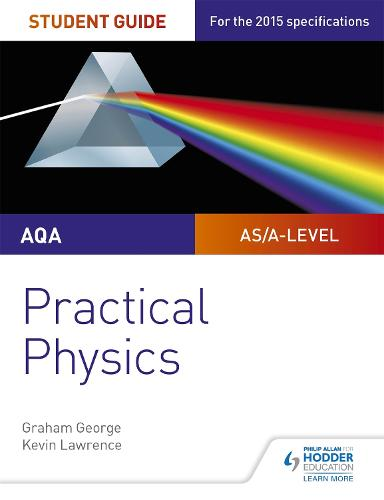 AQA A-level Physics Student Guide: Practical Physics (Paperback)