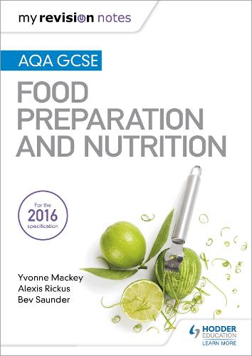 My Revision Notes: AQA GCSE Food Preparation and Nutrition - My Revision Notes (Paperback)