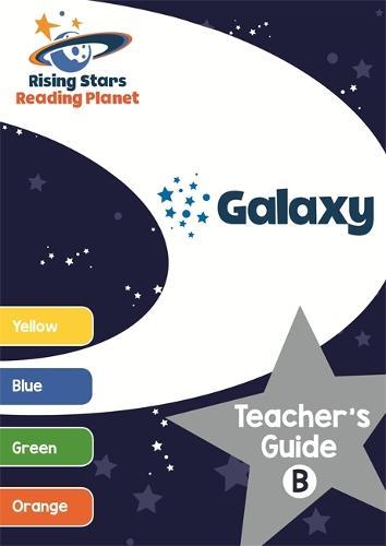 Reading Planet Galaxy Teacher's Guide B (Yellow - Orange) - Rising Stars Reading Planet (Paperback)