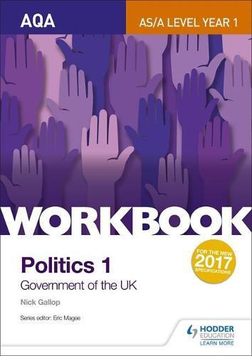 AQA AS/A-level Politics workbook 1: Government of the UK (Paperback)