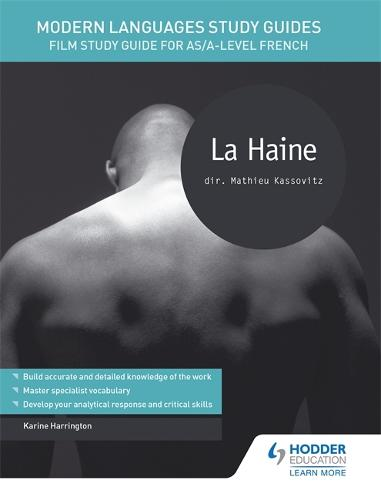 Modern Languages Study Guides: La haine: Film Study Guide for AS/A-level French - Film and literature guides (Paperback)