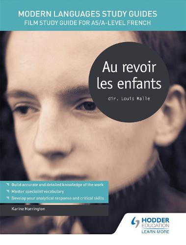 Modern Languages Study Guides: Au revoir les enfants: Film Study Guide for AS/A-level French - Film and literature guides (Paperback)