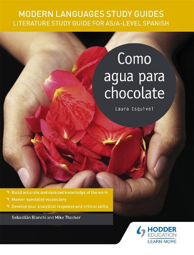 Modern Languages Study Guides: Como agua para chocolate: Literature Study Guide for AS/A-level Spanish - Film and literature guides (Paperback)