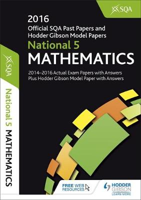 National 5 Mathematics 2016-17 SQA Past Papers with Answers (Paperback)