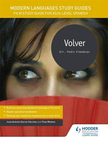 Modern Languages Study Guides: Volver: Film Study Guide for AS/A-level Spanish - Film and literature guides (Paperback)