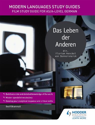 Modern Languages Study Guides: Das Leben der Anderen: Film Study Guide for AS/A-level German - Film and literature guides (Paperback)