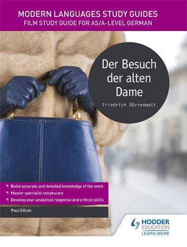 Modern Languages Study Guides: Der Besuch der alten Dame: Literature Study Guide for AS/A-level German - Film and literature guides (Paperback)