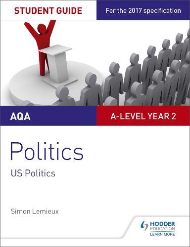 AQA A-level Politics Student Guide 4: Government and Politics of the USA and Comparative Politics (Paperback)