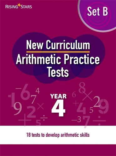 New Curriculum Arithmetic Tests Year 4 Set B - Written Arithmetic Tests (Spiral bound)