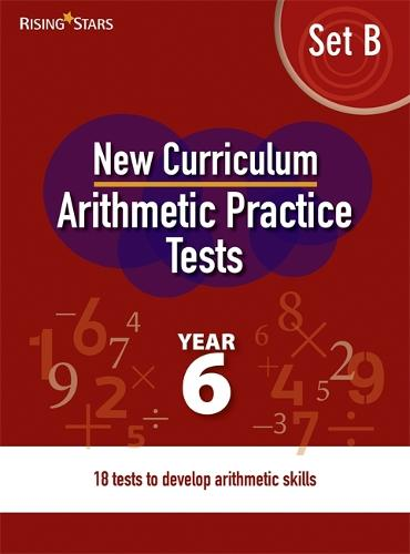 New Curriculum Arithmetic Tests Year 6 Set B - Written Arithmetic Tests (Spiral bound)
