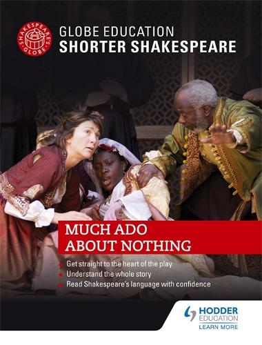 Globe Education Shorter Shakespeare: Much Ado About Nothing (Paperback)
