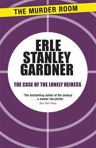 The Case of the Lonely Heiress: A Perry Mason novel - Murder Room (Paperback)