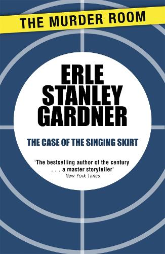 The Case of the Singing Skirt: A Perry Mason novel - Perry Mason (Paperback)
