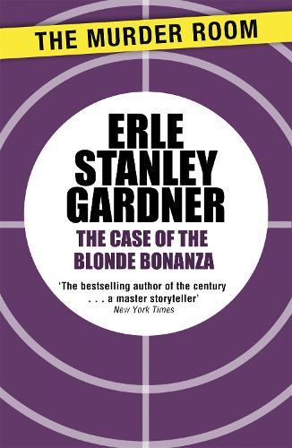 The Case of the Blonde Bonanza: A Perry Mason novel - Perry Mason (Paperback)