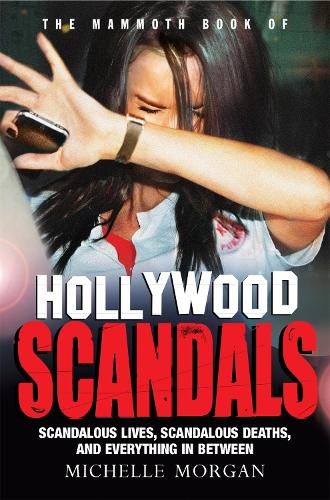 The Mammoth Book of Hollywood Scandals - Mammoth Books (Paperback)