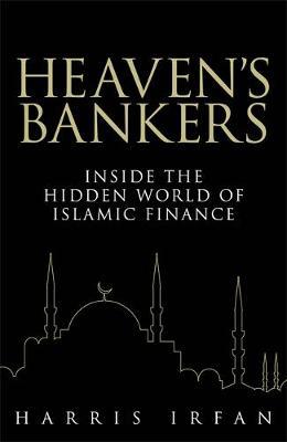 Heaven's Bankers: Inside the Hidden World of Islamic Finance (Hardback)