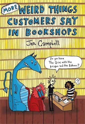 More Weird Things Customers Say in Bookshops (Hardback)