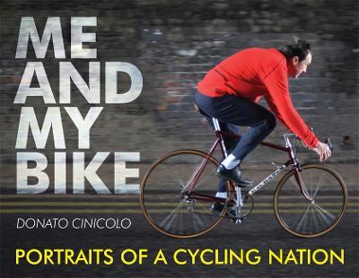 Me and My Bike: Portraits of a Cycling Nation (Hardback)