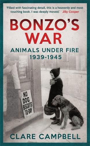 Bonzo's War: Animals Under Fire, 1939 -1945 (Paperback)