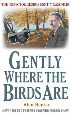 Gently Where The Birds Are - The Inspector George Gently Case Files (Paperback)