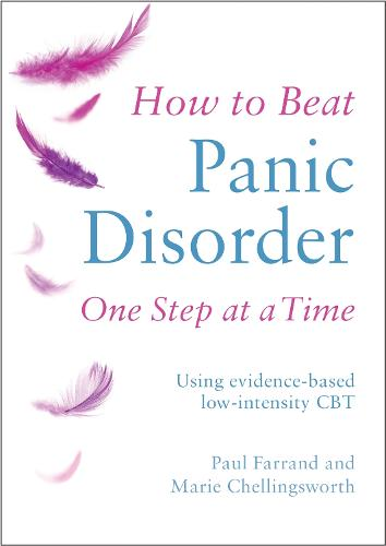 How to Beat Panic Disorder One Step at a Time: Using evidence-based low-intensity CBT - How To Beat (Paperback)