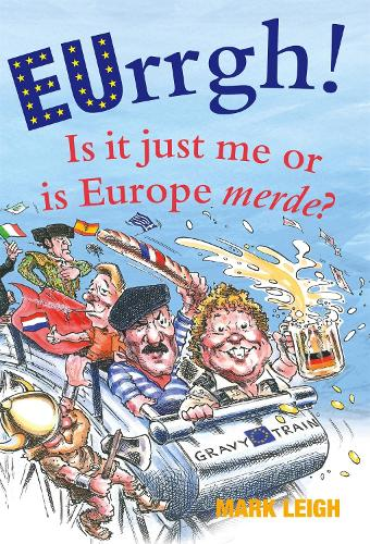 EUrrgh!: Is it Just Me or is Europe merde? (Hardback)