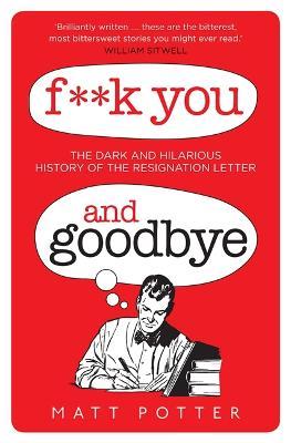 F**k You And Goodbye (Hardback)