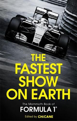 The Fastest Show on Earth: The Mammoth Book of Formula 1 (Paperback)