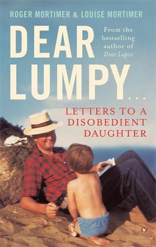 Dear Lumpy: Letters to a Disobedient Daughter (Paperback)