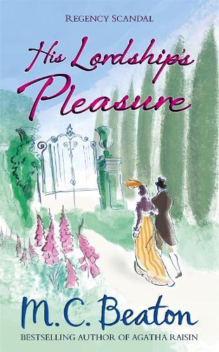 His Lordship's Pleasure - Regency Scandal 1 (Paperback)