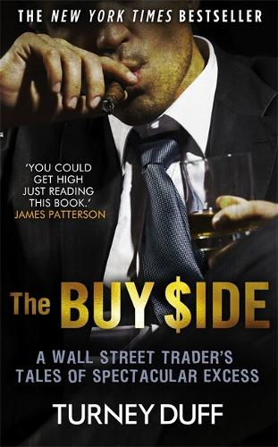 The Buy Side: A Wall Street Trader's Tale of Spectacular Excess (Paperback)