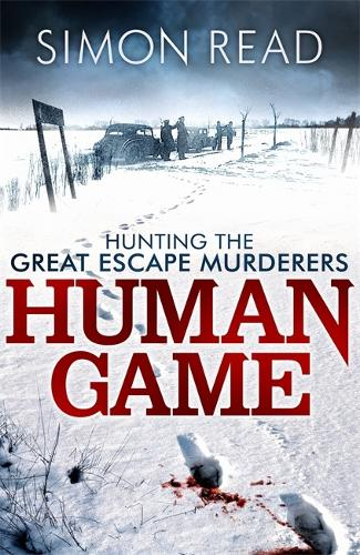 Human Game: Hunting the Great Escape Murderers (Paperback)